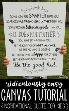 Be the Good Kid Quote. Inspirational quotes into a easy Canvas Craft. This quote for boys and girls is an easy DIY bedroom artwork - no canvas or paint required! Quotes for Girls. Quote for Boys #FrugalCouponLiving #quotes #quotesforgirls #kidsquotes #quotesforkids #canvas #easycanvastutorial #quotesforboy #boysquotes #diycanvas #bedroomartwork