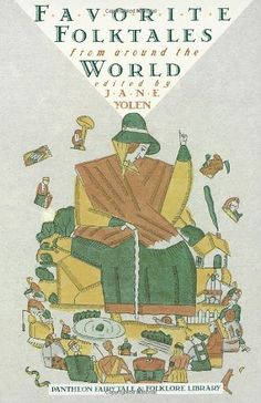 Favorite Folktales from Around the World (Pantheon Fairy Tale and Folklore Library) by Jane Yolen, http://www.amazon.com/dp/0394751884/ref=cm_sw_r_pi_dp_hCMTsb1S695ZT2CY