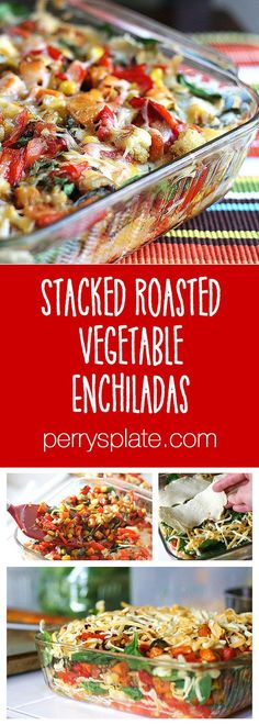 Stacked Roasted Vegetable Enchiladas: a fresh, light version of a classic enchilada. Add beans or chicken for extra protein. Roasted Vegetable Recipes, Veggie Recipes, Mexican Food Recipes, Vegetarian Recipes, Cooking Recipes, Healthy Recipes, Free Recipes, Vegan Meals, Garden Vegetable Recipes