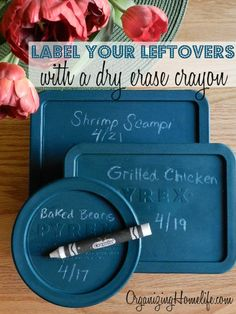Here's the best ever tip for labeling leftovers.  Label with a DRY ERASE CRAYON.  It wipes off with a little water after you use the left-overs.