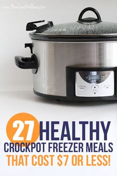 27 Healthy Crockpot Freezer Meals You Can Cook For $7 Or Less. Based on the cost and serving size, individual servings only cost $.50 to $2.33 each! Proof that healthy eating doesn't have to be expensive.