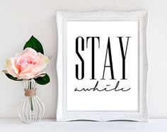 Stay Awhile Art Print, Digital Download, Stay Awhile Print, Stay Awhile Poster, Inspirational Poster, Typography Print, Black White Art