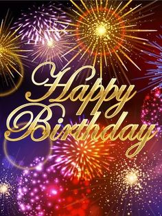 Send Free Happy Birthday Fireworks Cards to Loved Ones on Birthday & Greeting Cards by Davia. It's free, and you also can use your own customized birthday calendar and birthday reminders. Happy Birthday Greetings Friends, Happy Birthday Wishes Images, Birthday Wishes Messages, Birthday Blessings, Happy Birthday Pictures, Birthday Greeting Cards, Happy Birthday Cards, Birthday Quotes, Card Birthday