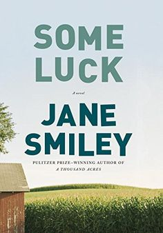 Some Luck: A novel by Jane Smiley