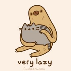 Pusheen the cat and sloth = Super Lazy I think petting anything might be too much for a sloth Chat Pusheen, Pusheen Love, Crazy Cat Lady, Crazy Cats, Big Cats, Cute Sloth, My Spirit Animal, Cute Animals, Wild Animals