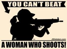 You can't beat a woman who shoots!