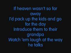 If Heaven Wasn't So Far Away with Lyrics on the screen