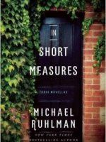 "Read ""In Short Measures Three Novellas"" by Michael Ruhlman available from Rakuten Kobo. The New York Times–bestselling food writer delivers ""a propulsively well-written trio of novellas . Sally Forth, Canadian Bacon, Happy Thanksgiving, Thought Provoking, Bestselling Author, My Books, The Cure, This Or That Questions, Ina Garten"
