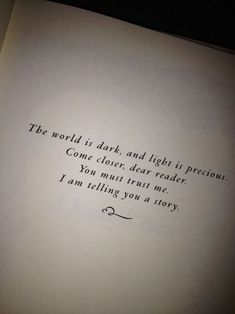 """The world is dark, and light is precious"" -The Tale of Despereaux, Kate DiCamillo"