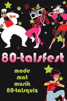 Modet, maten, musiken - och det optimala 80-talsquizet att skriva ut.  #80-tal #80-talsfest #80-talsmode #1980-tal