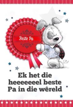 Ek het die heeeeeeel beste Pa in die wêreld Birthday Party Invitations, Birthday Wishes, Happy Birthday, Birthday Parties, Dad Quotes, Wisdom Quotes, Afrikaanse Quotes, Special Day, Special Holidays
