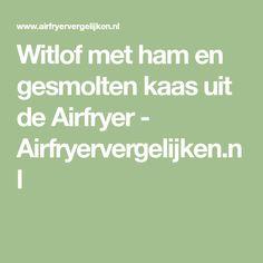 Witlof met ham en gesmolten kaas uit de Airfryer - Airfryervergelijken.nl
