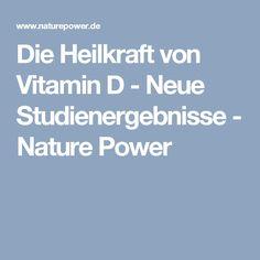Die Heilkraft von Vitamin D - Neue Studienergebnisse - Nature Power