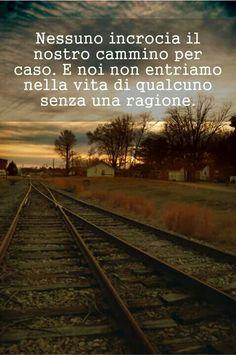 Tutto accade per una ragione ma bisogna sperare di incontrare la persona giusta , altrimenti è solo dolore...