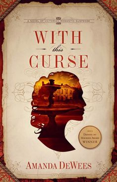 With this Curse by Amanda DeWees, gorgeous cover for a Victorian Gothic Romantic Suspense novel Book Cover Art, Book Cover Design, Richard Blackwood, Books To Read, My Books, Indie, Thing 1, Beautiful Book Covers, Book Format