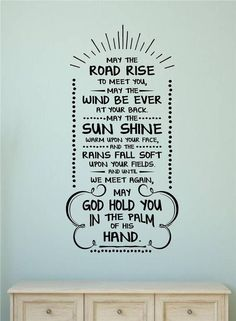 Love this wall cover for a kitchen ---- May The Road Rise To Meet You Irish Blessing Vinyl Decal Wall Stickers Letters Removable Vinyl Wall Decals, Wall Stickers, Vinyl Decals, New Job Wishes, Heaven Quotes, Our Father In Heaven, Wellness Quotes, Simple Quotes, Irish Blessing