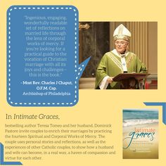 """Archbishop Charles Chaput on """"Intimate Graces: How Practicing the Works of Mercy Brings Out the Best in Marriage"""" by @TeresaTomeo & Deacon Dominick Pastore ( @AveMariaPress )"""