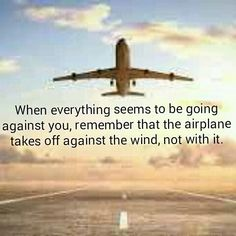 When everything seems to be going against you remember that the airplane takes off against the wind not with it. #airplane #entrepreneur #entrepreneurship #entrepreneurshiplife #life #vaaafrica