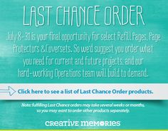 Last chance to order on all Creative Memories is July 31! Contact me today to ensure that you have what you need to finish any of your current or pre-planned projects! cropportunities @ gmail [dot] com
