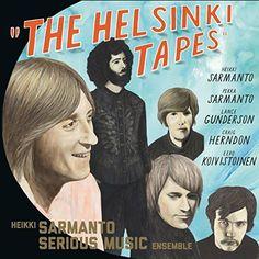Heikki Serious Music Ensemble Sarmanto - The Helsinki Tapes Vol 3