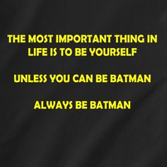 most important thing in life is to be yourself batman sexy retro Funny T-Shirt