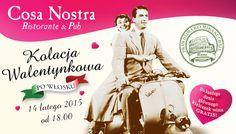 Zapraszamy do Cosa Nostra na kolację walentynkową we włoskim klimacie:) szczegóły i rezerwacje: www.cosanostra.krakow.pl