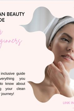 Clean Beauty Guide for Beginners; Clean Beauty; Green Beauty; Clean Beauty Routine; Beauty Routine; Beauty Routine for Beginners; Beauty Guide; Vegan Beauty Guide; Vegan Beauty; 5 easy steps; easy steps; easy guide; easy steps to beauty routine; favorite clean beauty products; clean beauty products; clean beauty products that work Beauty Products That Work, Beauty Guide, Vegan Beauty, Beauty Routines, Clean House, The Past, Personal Care, Cleaning, Green