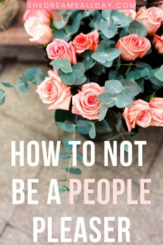 How to not be a people pleaser so you  can focus on achieving your goals, living your dream life and not  have to worry about what other people think about you. #personaldevelopment #mindset