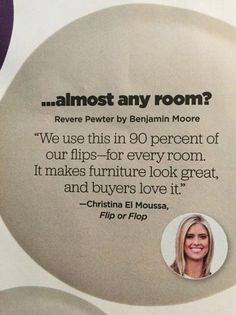 """Best paint Color to Sell your home fast HGTV magazine Benjamin Moore Revere Pewter. According to Christina El Moussa from HGTV's Flip or Flop, """"Benjamin Moore Revere Pewter"""" is the best paint color to (Best Paint Colors) Interior Paint Colors, Paint Colors For Home, House Colors, Paint Colours, Interior Design, Interior Painting, Hgtv Paint Colors, Paint Decor, House Paint Interior"""