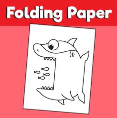 Surprise Folding Paper - Shark – 10 Minutes of Quality Time paper paper napkins paper to the moon Kids Painting Projects, Painting For Kids, Art For Kids, Art Projects, Shark Coloring Pages, School Coloring Pages, Summer Crafts For Toddlers, Toddler Crafts, Cat Crafts