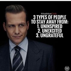 3 types of people to stay away from: uninspired unexcited ungrateful --- Love yourself first to know your true worth. Once you realize your true worth, you'll understand that it's wasting time to deal with people who don't understand your worth. Motivacional Quotes, Great Quotes, Quotes To Live By, Inspirational Quotes, Serie Suits, Harvey Specter Quotes, Suits Quotes Harvey, Gentleman Quotes, Entrepreneur Motivation