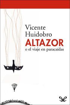 Altazor o el viaje en paracaídas, de Vicente Huidobro