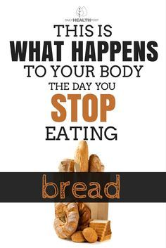If you find yourself eating that kind of bread during most of your meals, try giving up entirely for a month: You_ll feel more energized and less bloated!  There are many health benefits of not eating bread.