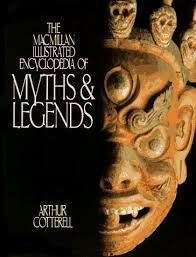 The Macmillan Illustrated Encyclopedia of Myths & Legends by Arthur Cotterell