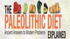 The Paleolithic diet offers ancient answers to modern weight problems.