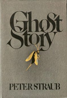 Ghost Story, Peter Straub Straub is another master of contemporary literary horror, and Ghost Story, which was his breakout book, remains...