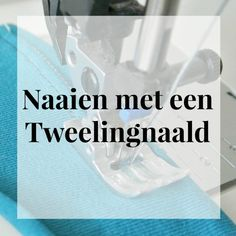 Tips voor naaien met een tweelingnaald – SewNatural Sewing Hacks, Sewing Tutorials, Sewing Projects, Sewing Patterns, Sewing Tips, Make Your Own Clothes, Handmade Christmas Gifts, Sewing Techniques, Flower Crowns