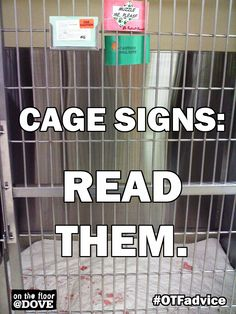 Cage signs: because someone is trying to save you from the horrors they endured before you got there...