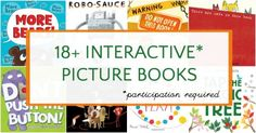 Wonderful interactive picture books that require participation. Great for literacy.