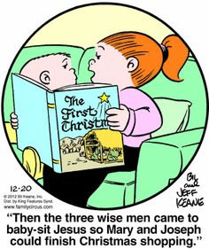 Family Circus Cartoon for Dec/20/2012  REALLY cute! --but afterward, let's make sure the kids know and don't mix up the real stories ;) <3