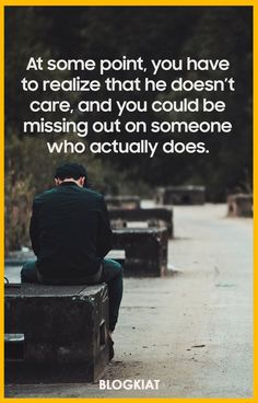 At some point, you have to realize that he doesn't care, and you could be missing out on someone who actually does. Love Quotes With Images, True Love Quotes, Best Love Quotes, Life Quotes, When You Realize, When You Love, He Doesnt Care, One Sided Love, Hard Truth