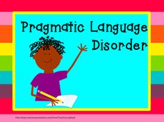 Pragmatic Language Disorder  - tips to use in the classroom.