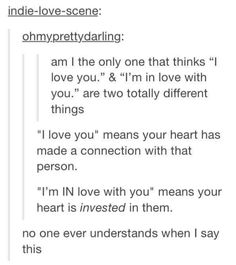 "The difference between ""I love you"" and ""I'm in love with you"". YES FINALLY -Karen I Love You Means, Im In Love, Funny Tumblr Posts, My Tumblr, The Words, Writing Prompts, Writing Tips, Writing Help, Creative Writing"