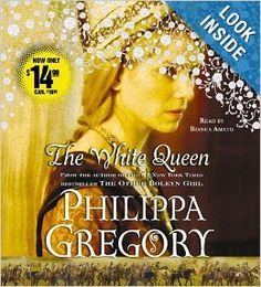 The White Queen: A Novel: Philippa Gregory - English history novel, almost like a faitytale, including witchcraft! Need to read :)