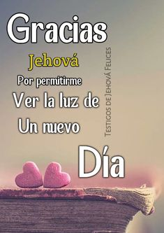Jehovah S Witnesses, Healing Words, Good Morning Quotes, Encouragement Quotes, Love Quotes, Spanish, Prayers, Lord, Positivity