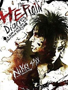 Heroin Diaries...Nikki Sixx