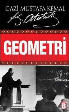 Geometri-Ataturk Yayın B - idefix, TL KitapYurdu Great Leaders, Math, Signs, Turkey, Turkey Country, Math Resources, Shop Signs, Sign, Mathematics