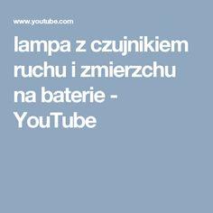 lampa z czujnikiem ruchu i zmierzchu na baterie - YouTube