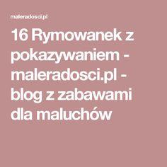 16 Rymowanek z pokazywaniem - maleradosci.pl - blog z zabawami dla maluchów