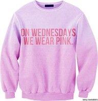 on wednesdays we wear pink sweatshirt